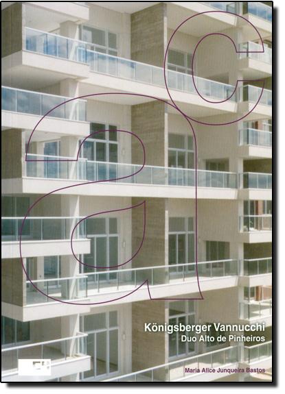 Edifícios Residenciais: Duo Alto de Pinheiros – Königsberger Vannucchi, livro de Maria Alice Junqueira Bastos