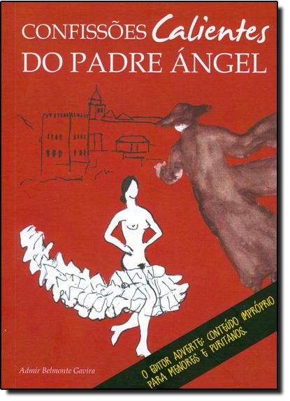 Confissões Calientes do Padre Ángel, livro de Admir Belmonte Gavira