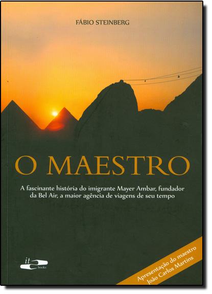 Maestro, O, livro de Fábio Steinberg