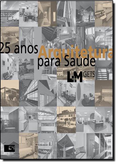 25 Anos: Arquitetura Para Saúde, livro de Varios Autores