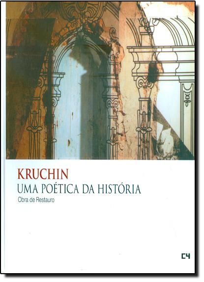 Kruchin,  uma Poética da História: Obra de Restauro, livro de Samuel Kruchin