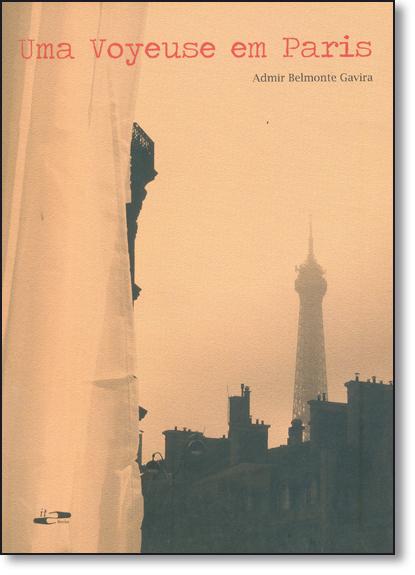 Voyeuse em Paris, Uma, livro de Admir Belmonte Gavira