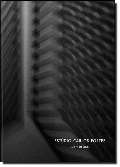 Estúdio Carlos Fortes Luz + Design, livro de Carlos Fortes