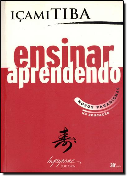 ENSINAR APRENDENDO: NOVOS PARADIGMAS NA EDUCACAO, livro de Içami Tiba