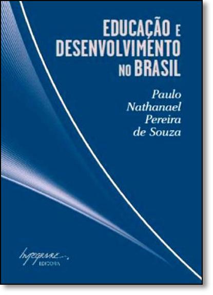 Educação e Desenvolvimento no Brasil, livro de Paulo Nathanael Pereira de Souza