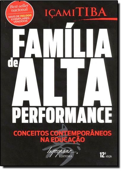 Família de Alta Performance: Conceitos Contemporâneos na Educação, livro de Içami Tiba