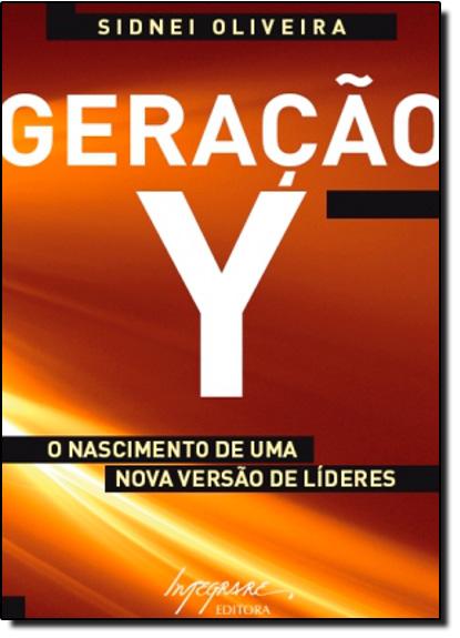 Geraçao Y: o Nascimento de uma Nova Versão de Líderes, livro de Sidnei Oliveira