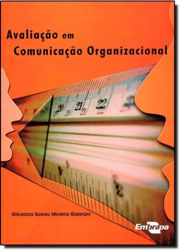 Avaliacao Em Comunicacao Organizacional, livro de Gilceana Soares Moreira Galerani