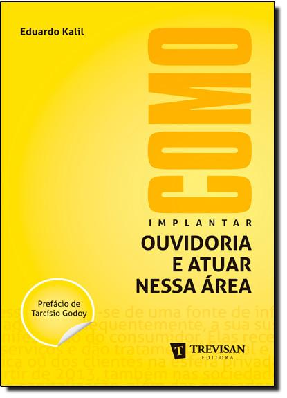 Como Implantar Ouvidoria e Atuar nessa Área, livro de Eduardo Kalil