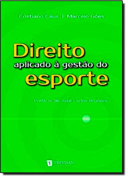 Direito Aplicado a Gestão do Esporte, livro de Cristiano Caus
