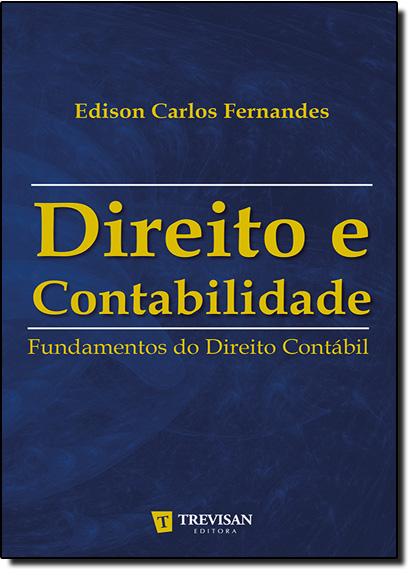 Direito e Contabilidade: Fundamentos do Direito Contábil, livro de Edison Carlos Fernandes