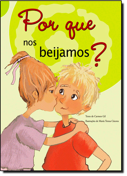 Por Que nos Beijamos? - Coleção Por Que?, livro de Carmen Gil