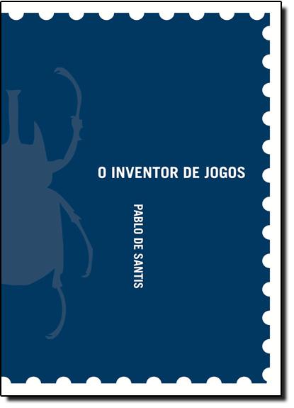 Inventor de Jogos, O, livro de Pablo de Santis