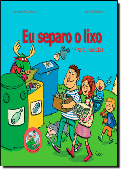 Eu Separo o Lixo - Coleção Com os Pés no Chão, livro de Jean René Gombert