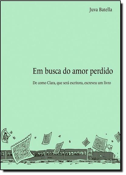 Em Busca do Amor Perdido, livro de Juva Batella