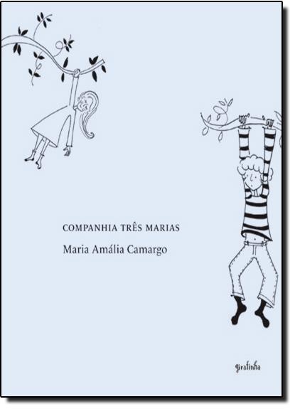 Companhia Três Marias, livro de Maria Amália Camargo