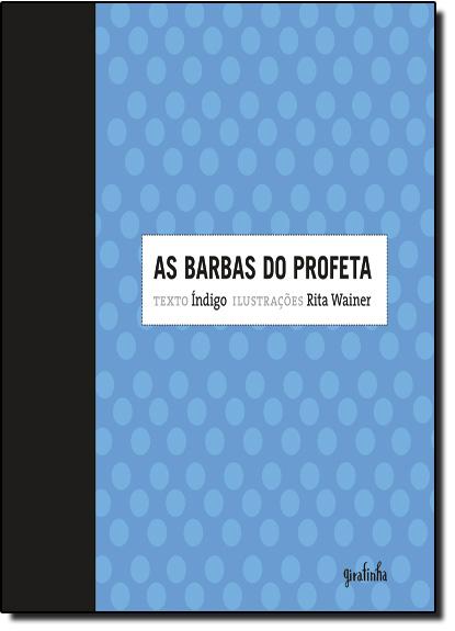 Barbas do Profeta, As - Coleção Costurando Histórias, livro de Índigo