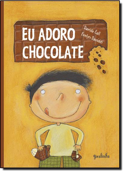 Eu Adoro Chocolate, livro de Davide Cali