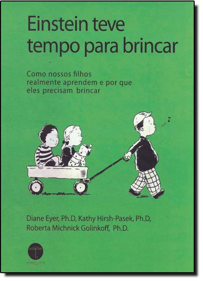 Einstein Teve Tempo Para Brincar, livro de Roberta Michnick Golinkoff