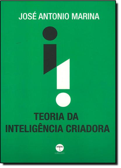 Teoria da Inteligência Criadora, livro de José Antonio Marina