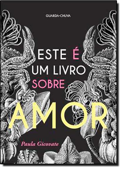 Este e Um Livro Sobre Amor, livro de Paula Gicovate