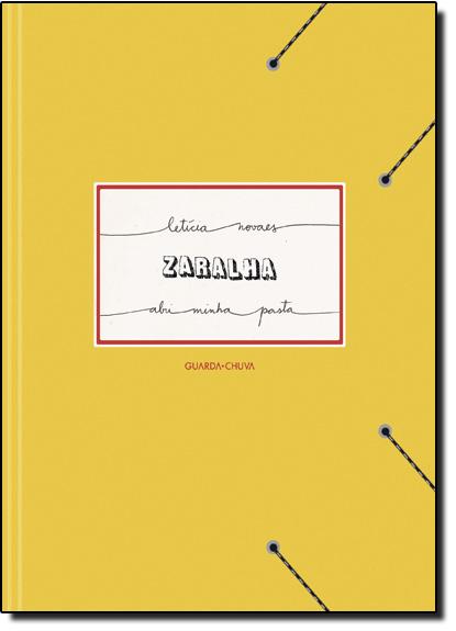 Zaralha: Abri Minha Pasta, livro de Leticia Novaes