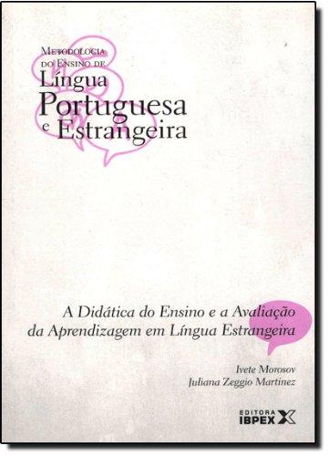 DIDATICA DO ENSINO E A AVALIAÇÃO DA APREND EM LINGUA ESTRANGEIRA, A - VOL 03, livro de