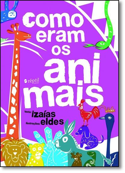 Como Eram os Animais, livro de Izaias Gomes de Assis