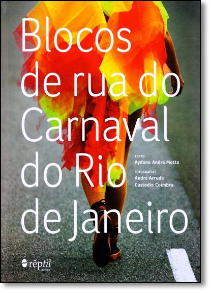 Blocos de Rua do Carnaval do Rio de Janeiro - Vol.1, livro de Aydano Andre Motta