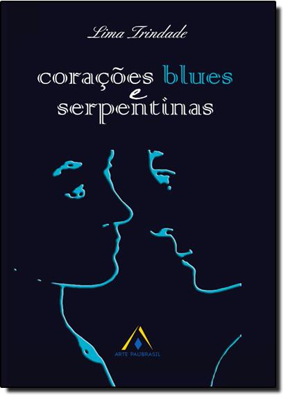 Corações Blues e Serpentinas, livro de Lima Trindade