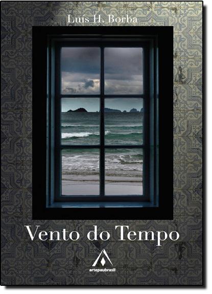 Vento do Tempo, livro de Luís Henrique Borba