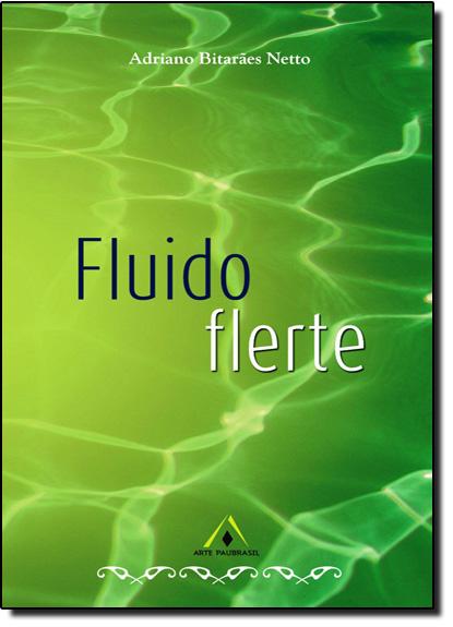 Fluido Flerte, livro de Adriano Bitarães Netto