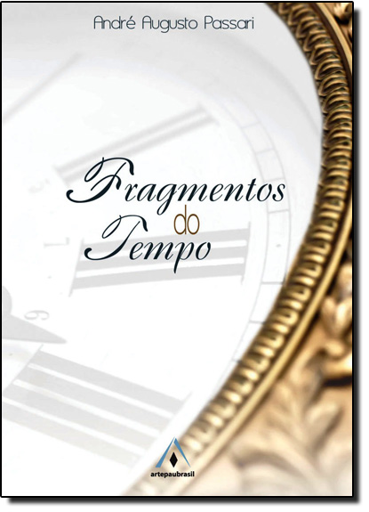 Fragmentos do Tempo, livro de André Augusto Passari