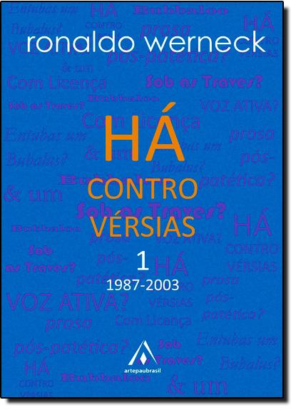 Há Controvérsias 1 ( 1987 - 2003 ), livro de WERNECK, RONALDO