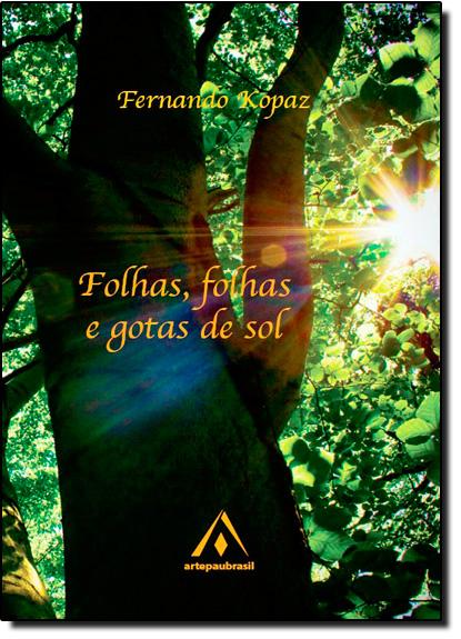 Folhas Folhas E Gotas De Sol, livro de KOPAZ, FERNANDO