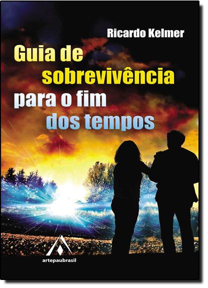 Guia de Sobrevivência Para o Fim dos Tempos, livro de Ricardo Kelmer
