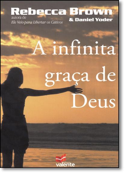 Infinita Graça de Deus, A, livro de Rebecca Brown