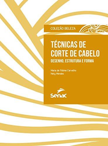 Técnicas de Corte de Cabelo: Desenho, Estrutura e Forma - Coleção Beleza, livro de Maria de Fátima Carvalho