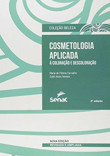 Cosmetologia Aplicada. A Coloração e Descoloração, livro de Vários Autores