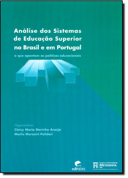 ANÁLISE DOS SISTEMAS DE EDUCAÇÃO SUPERIOR NO BRASIL E EM PORTUGAL, livro de CLAISY MARIA MARINHO ARAÚJO