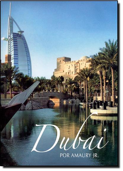Dubai Por Amaury Jr. - Edição Luxo, livro de Amaury Junior