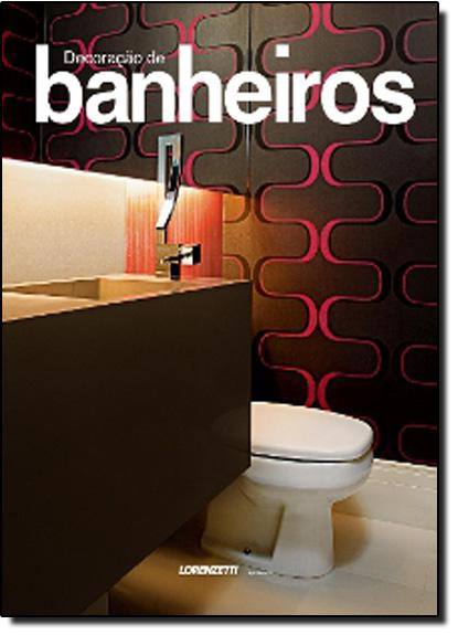 Decoração de Banheiros, livro de Antonio Carlos Gouveia Jr.