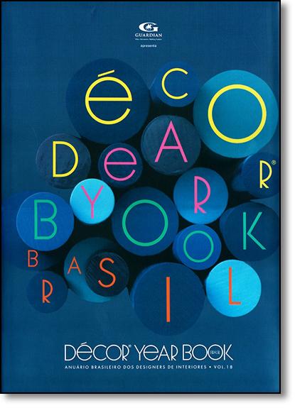 Decor Year Book Brasil - Vol.18, livro de Antonio Carlos Gouveia Júnior