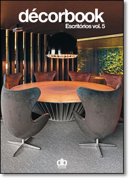 Décor Escritórios Corporativos - Vol.5, livro de Antonio Carlos Gouveia Júnior