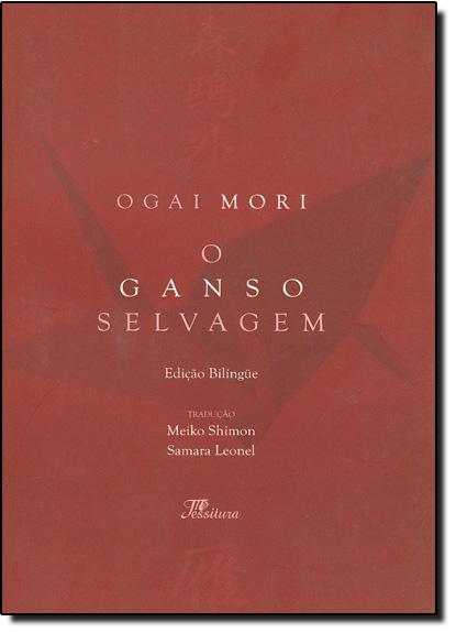 Ganso Selvagem, O, livro de Ogai Mori