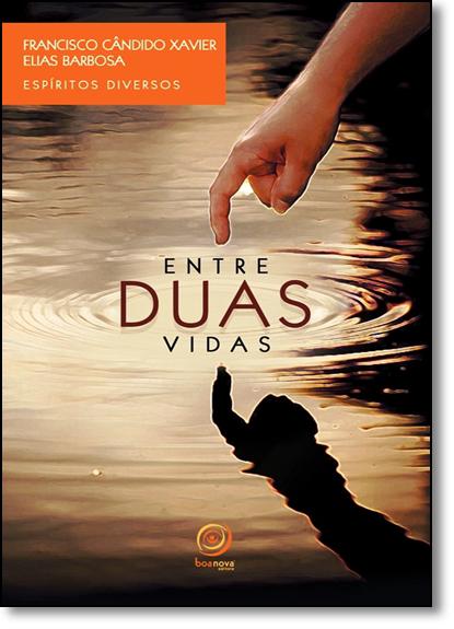 Entre Duas Vidas, livro de Elias Barbosa