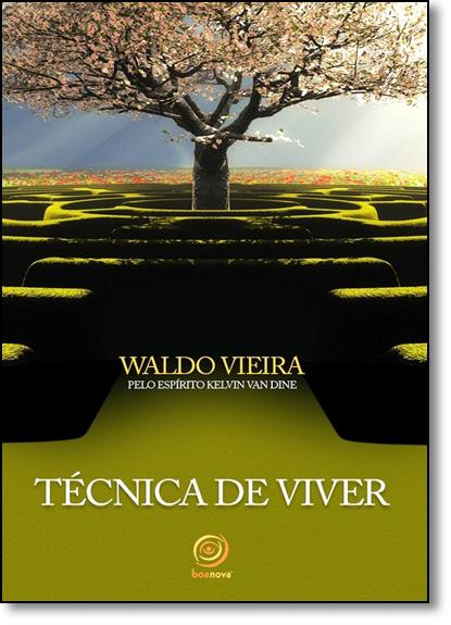 Técnica de Viver, livro de Waldo Vieira