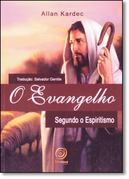Evangelho, O: Segundo o Espiritismo, livro de Allan Kardec
