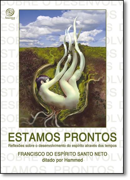 Estamos Prontos - Reflexões Sobre o Desenvolvimento do Espirito Através do Tempo, livro de Francisco do Espirito Santo