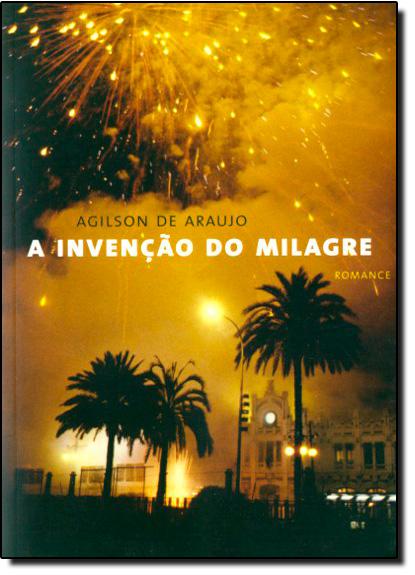 Invenção do Milagre, A, livro de Agilson de Araújo
